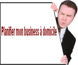 planifier son business à domicile